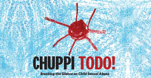 Chuppi Todo! Survivors Speak Out on Child Sexual Abuse